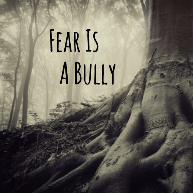 imgblog fear is a bully tree